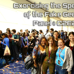 Exorcising the Spectre of the Fake Geek Girl Panel @ C2E2 2013